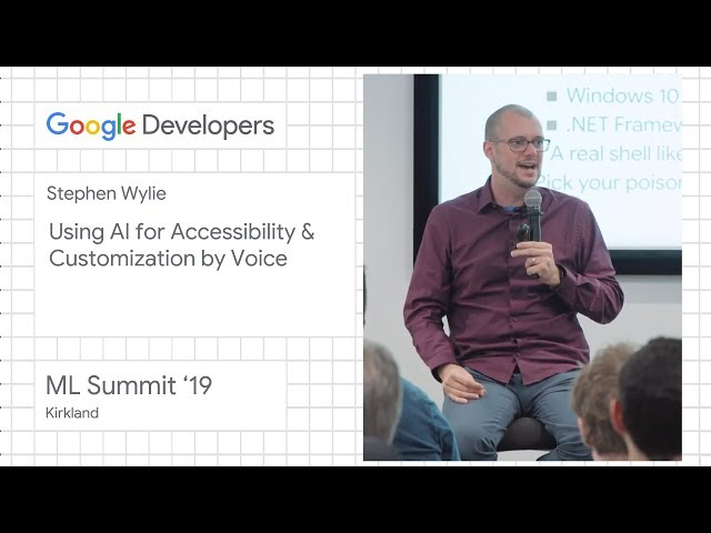 Using AI for accessibility & customization by voice - Kirkland ML Summit '19