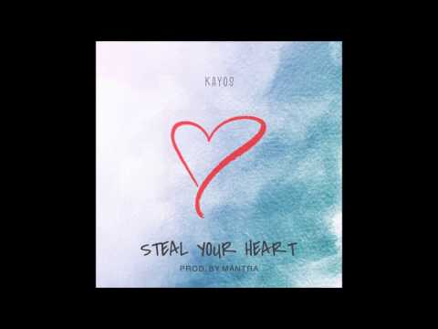 Kayos - Steal Your Heart