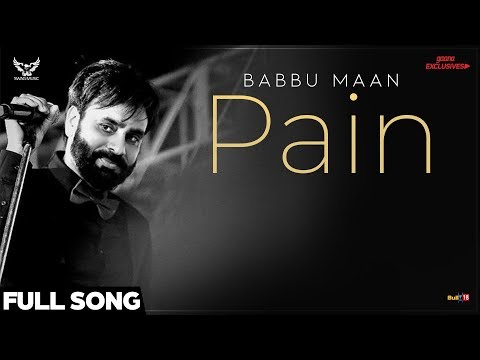Babbu Maan - Pain (Full Song) | Ik C Pagal | Latest Punjabi Songs 2018