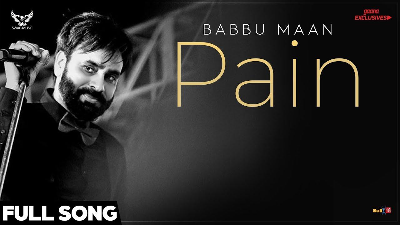 Babbu Maan - Pain (Full Song)   Ik C Pagal   Latest Punjabi Songs 2018