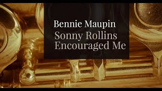 Bennie Maupin – Sonny Rollins Encouraged Me