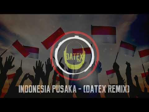 INDONESIA PUSAKA - DATEX REMIX
