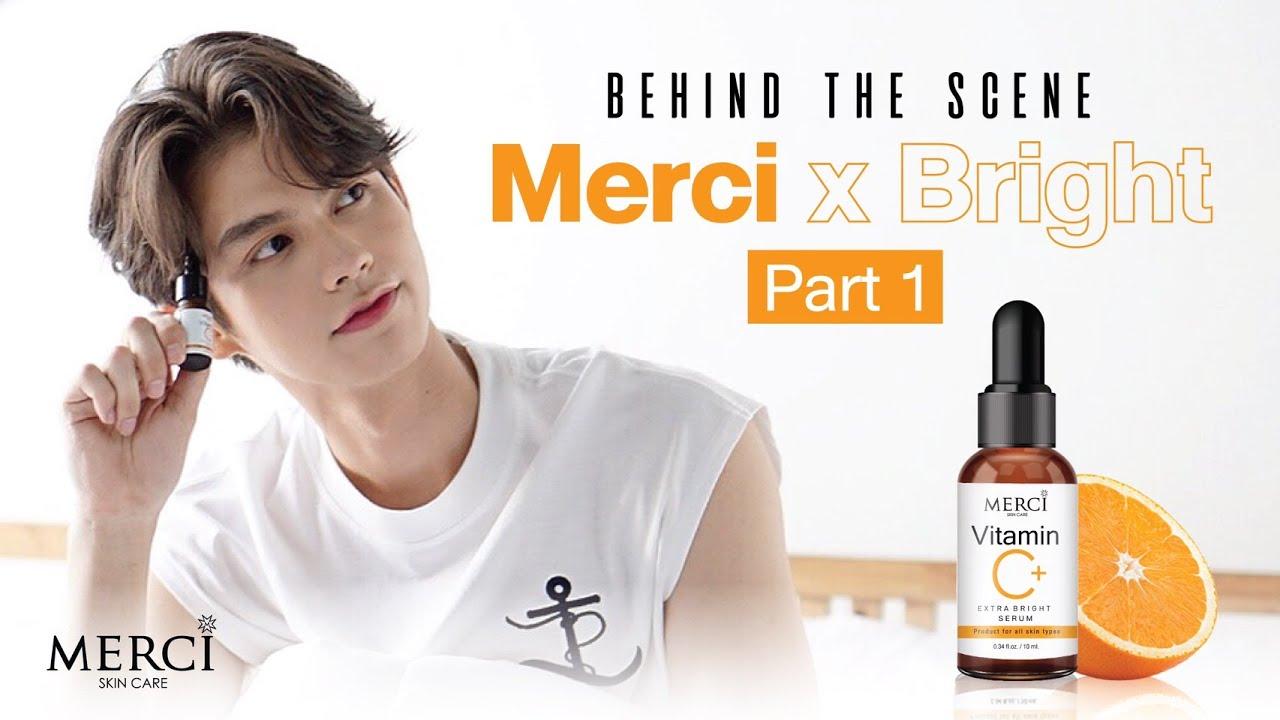 เบื้องหลัง Merci x Bright Part 1 | Merci Skincare