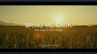 BRING ME BACK - Miles Away ft. Claire Ridgely (Nick Project Remix) Nightcore Version