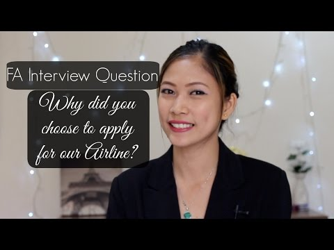 Flight Attendant Interview Questions | Why did you choose to apply for our airline?