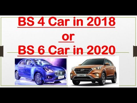 BS4 Car or BS6 Car in 2020. Which is Better to Buy