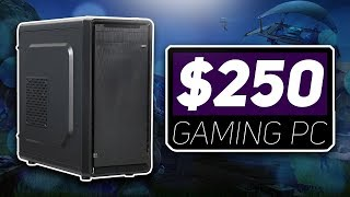 The Best $250 Gaming PC Build Of 2018! - Plays Games At 1080p!