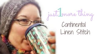 Just1More Tutorial: Speed up your Linen Stitch - Continental