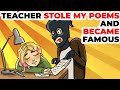 Our Teacher Stole My Poems and Became Famous | Animated story about envy