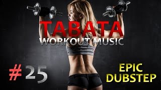 Tabata Workout Music - Epic Dubstep #25