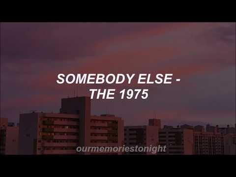 The 1975 - Somebody Else // Lyrics