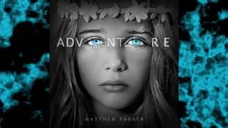 Matthew Parker - Dynasty ft. Cash Hollistah (Adventure Album)
