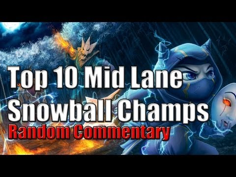 Top 10 Mid Lane Snowballers - League of Legends from YouTube · Duration:  9 minutes 50 seconds