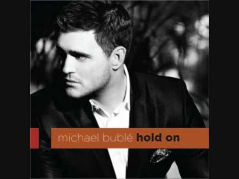 Michael Buble Hold On