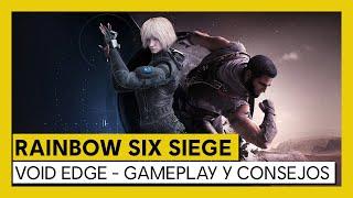 Tom Clancy's Rainbow Six Siege - Void Edge - Gameplay y Consejos