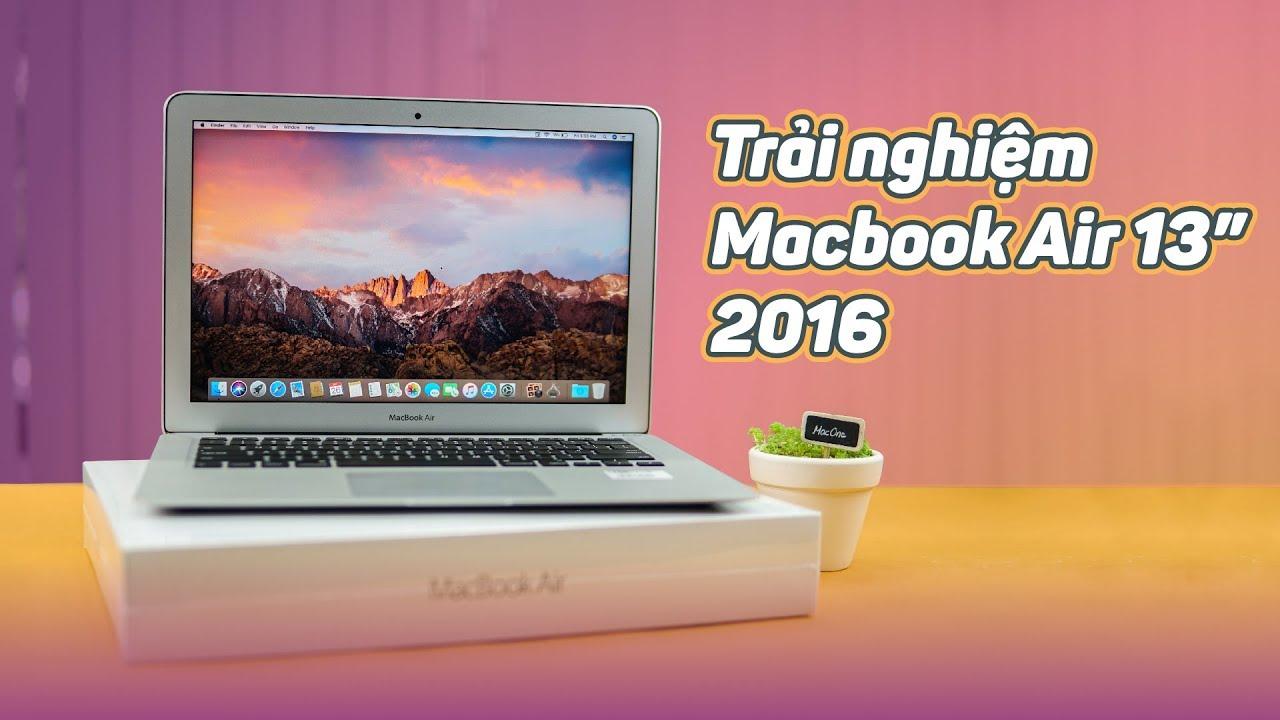 Đánh giá trải nghiệm Macbook Air 2016 – Còn đáng mua sau 3 năm sử dụng ???