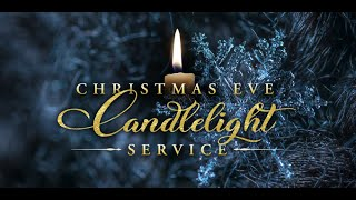 Christmas Eve Service, Dec 24th 2020