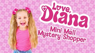 Love Diana Mini Mall Mystery Shopper
