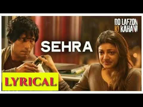 Sehra Lyrics | Do Lafzon Ki Kahani | Randeep Hooda, Kajal Aggarwal | Ankit Tiwari