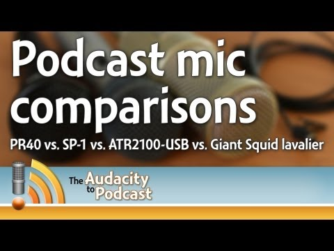 Podcast mic comparisons - THE AUDACITY TO PODCAST #119