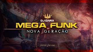 MEGA FUNK DA NOVA GERAÇÃO - Maio 2018 - (Dj Darix) thumbnail