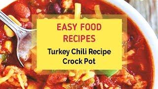 Turkey Chili Recipe Crock Pot
