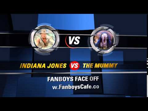 FANBOYS FACE OFF - INDIANA JONES vs THE MUMMY