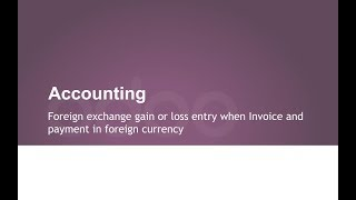 Foreign exchange gain or loss entry when Invoice and payment in foreign currency