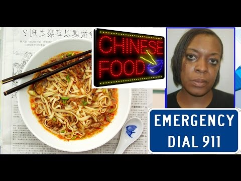 911 Chinese Food Emergency - Woman Calling 911 Over her Chinese Food Order Arrested