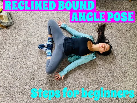 Reclined Bound Angle Pose (Supta Baddha Konasana) Step By Step Instructions & Benefits