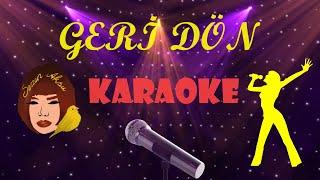 Sezen Aksu - Geri Dön - Karaoke - Full HD