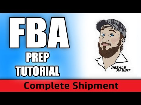 FBA Prep Tutorial, how to ship a complete shipment to Amazon