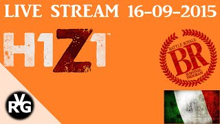 H1Z1: Battle Royale Live Stream - ITALIANO ITA - By VRG