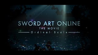 Repeat youtube video Sword Art Online The Movie -Ordinal Scale- Trailer 2