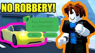 I GOT the TESLA ROADSTER WITHOUT ROBBING ANY STORES   Roblox Jailbreak