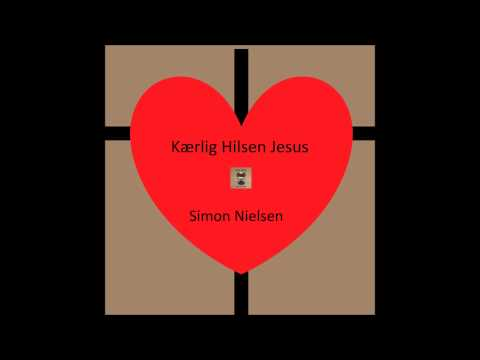 Simon Nielsen - Kærlig hilsen Jesus