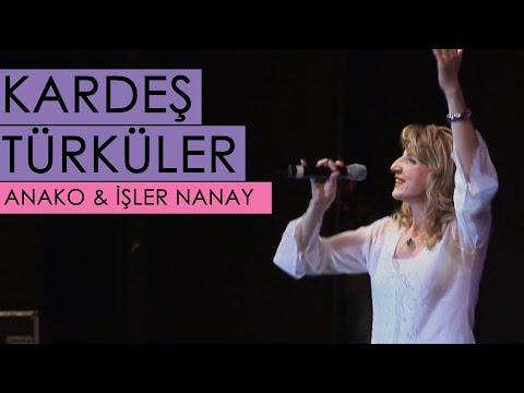 Kardeş Türküler - Anako / İşler Nanay [© 2007 BGST Records]