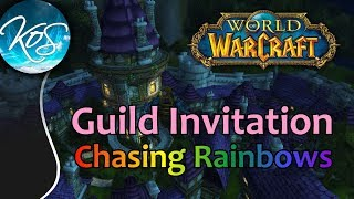 World of Warcraft: Invitation to CHASING RAINBOWS - Guild, WoW