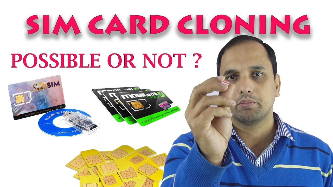 SIM Card Cloning Possible or Not ??
