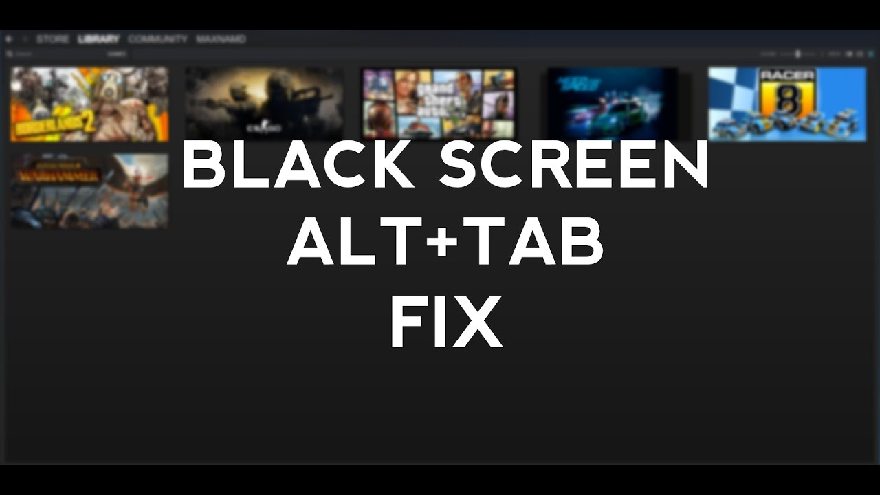 Black Screen Alt+Tab Fix