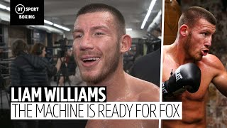 Liam Williams is ready to knock someone out...again! Next up, Alantez Fox