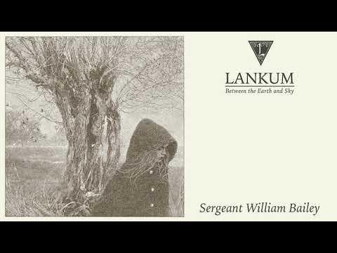 Lankum - Sergeant William Bailey