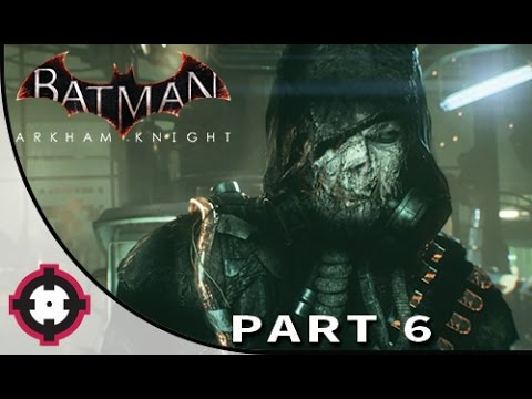 Batman: Arkham Knight Gameplay Walkthrough Let's Play // Part 6 - Stopping Scarecrow!