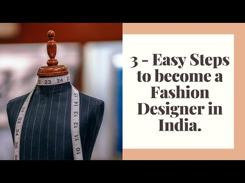 3 Easy Steps To Become A Fashion Designer In India Youtube