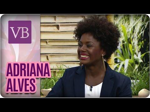 Beleza das Celebridades: Adriana Alves  - Você Bonita (19/08/16)