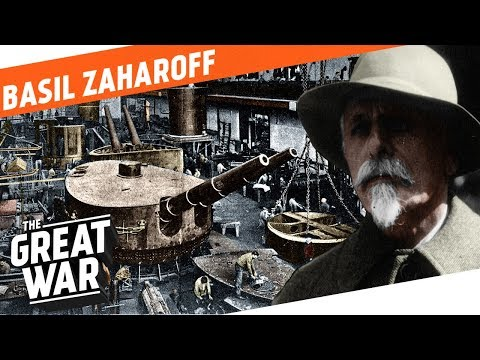 The Merchant of Death  Basil Zaharoff I WHO DID WHAT IN WW1?