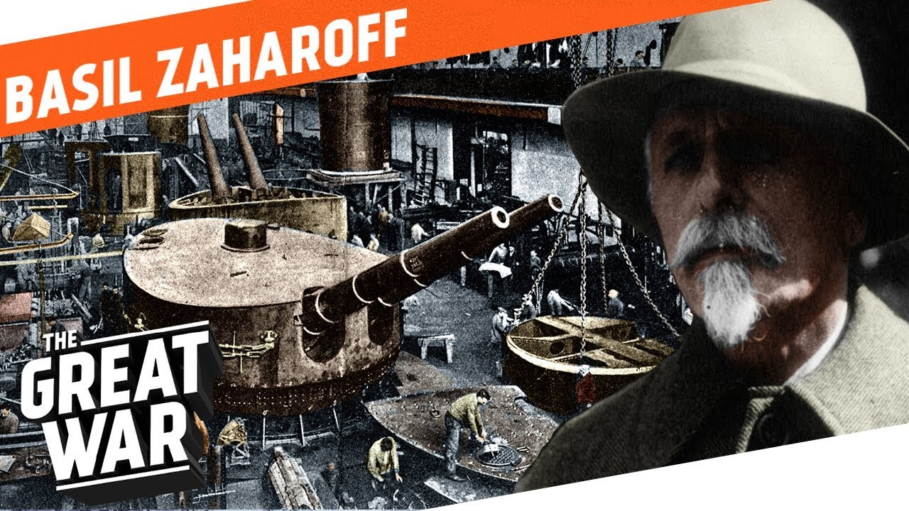 The Merchant of Death - Basil Zaharoff I WHO DID WHAT IN WW1? - YouTube