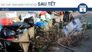 Rác thải tràn ngập phố Hà Nội sau tết | VTC1