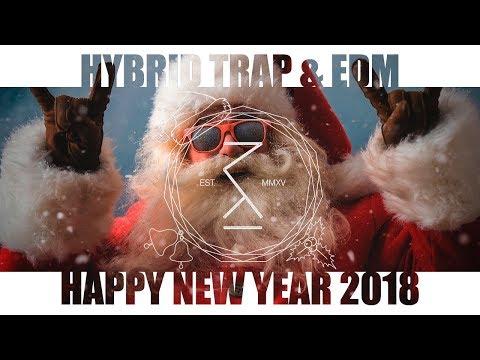 Hybrid Trap & EDM Mix HAPPY NEW YEAR 2018