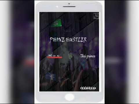 Mex ft Tizi prince - Phone Hustler